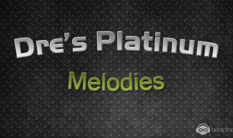 Dre Platinum Melodies