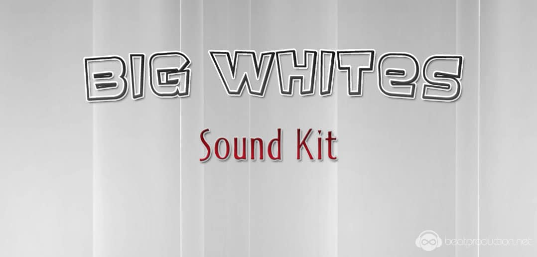 Big Whites Sound Kit