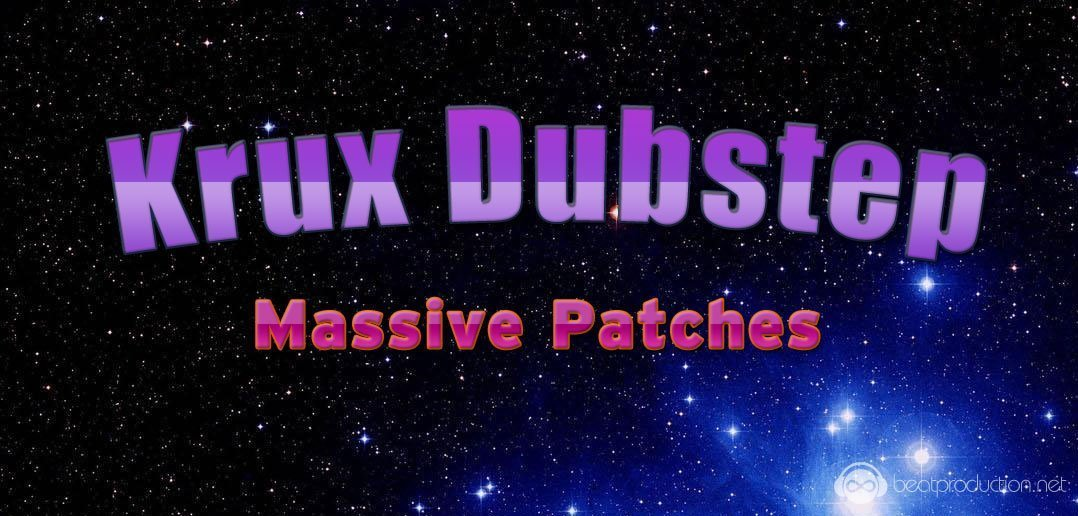 Krux Dubstep Massive Patches