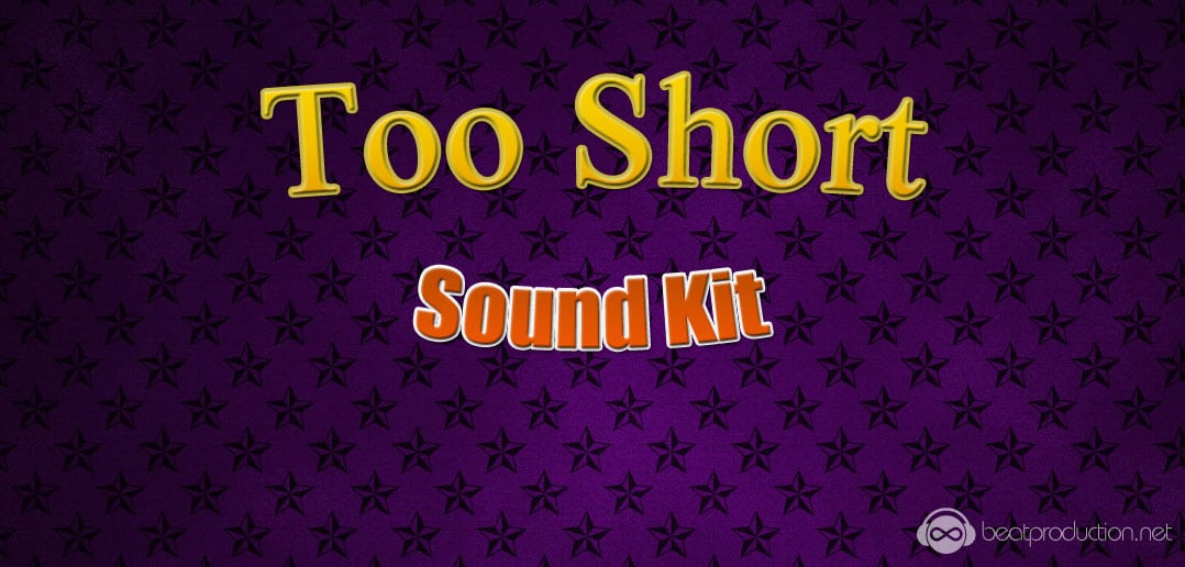 Too Short Sound Kit