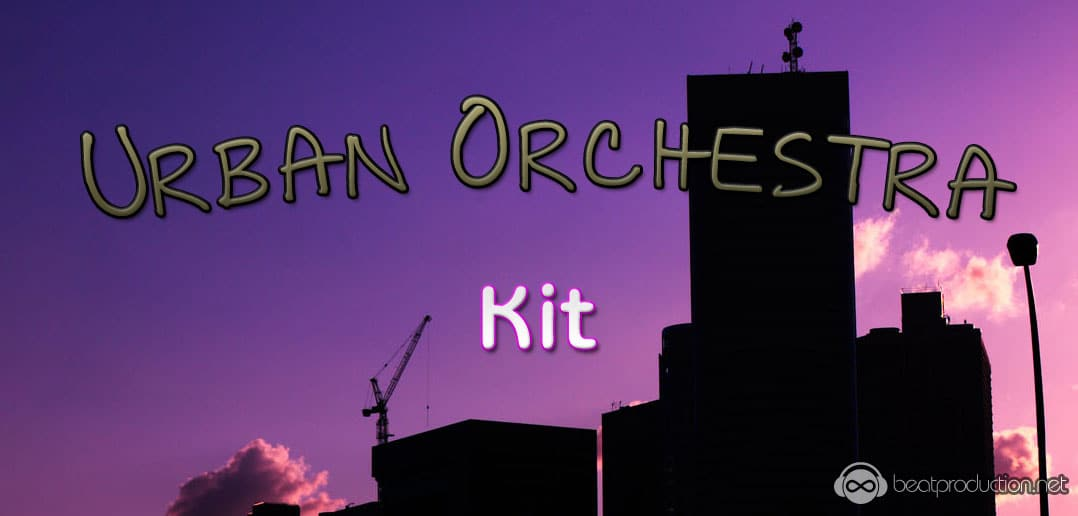 Urban Orchestra Kit