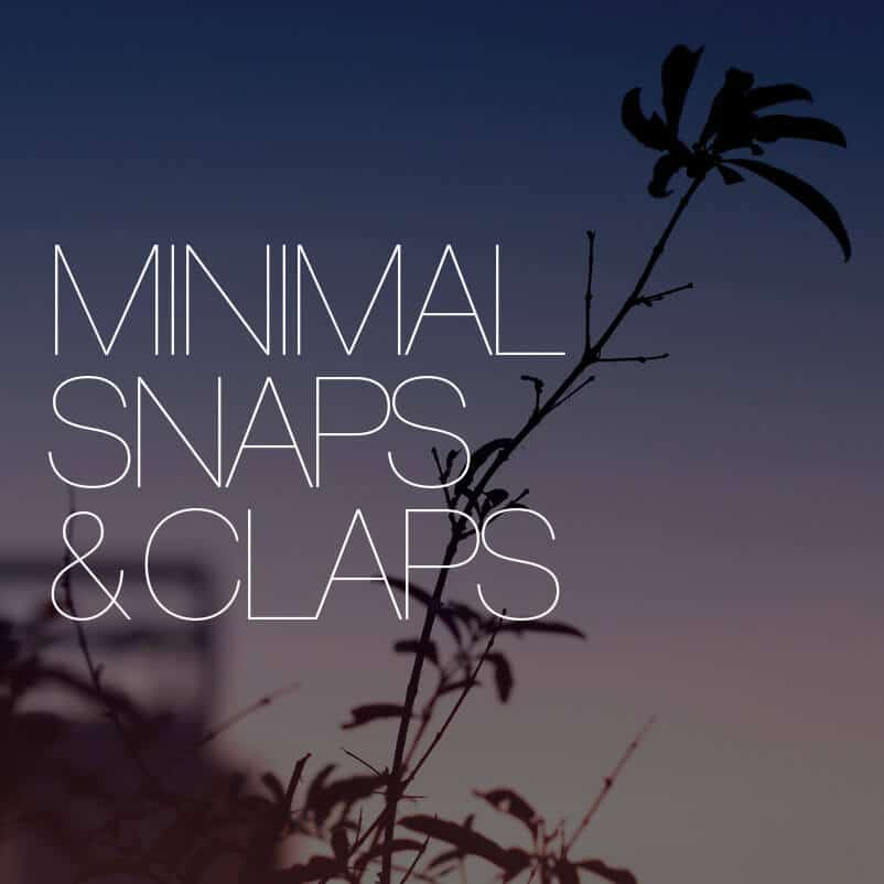 Minimal Snaps & Claps