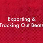 export-track-out-beats