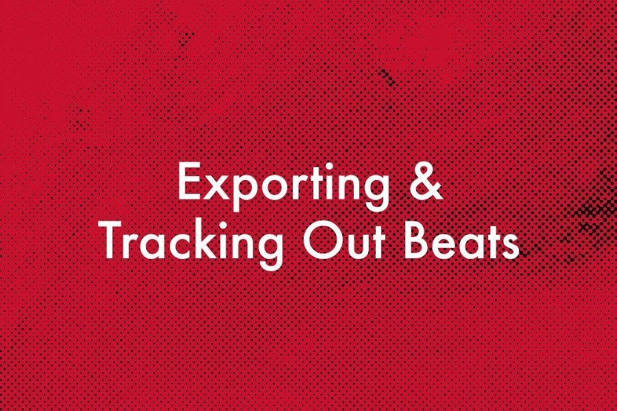 Exporting & Tracking Out Beats
