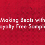 making-beats-royalty-free-samples
