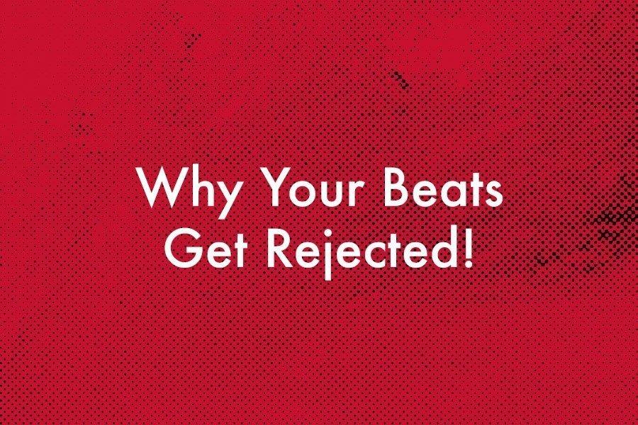 Beats Get Rejected