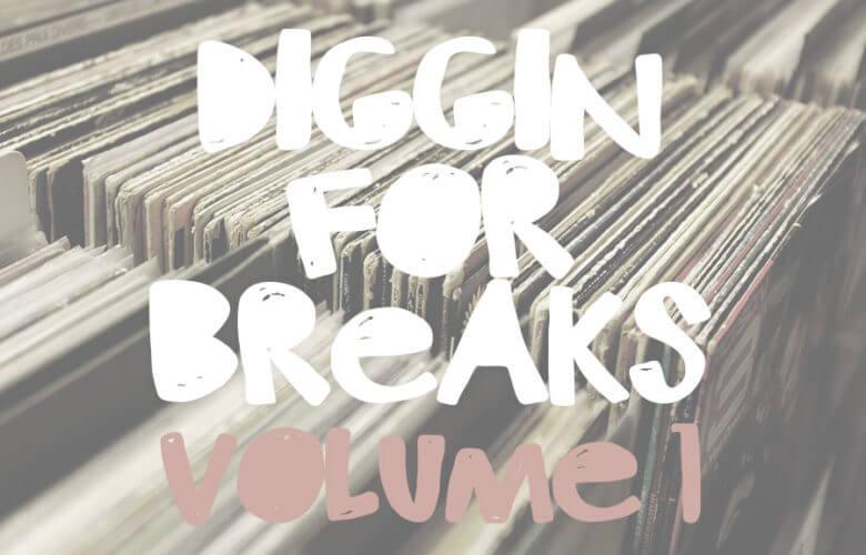 Diggin For Breaks