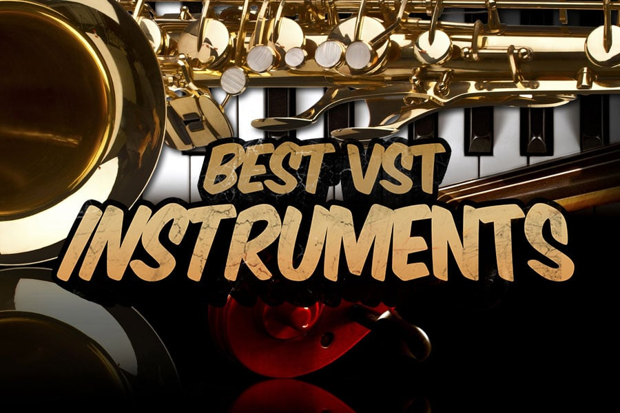 Best VST Instruments