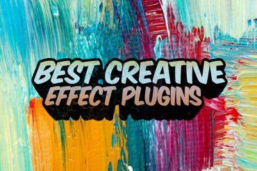 Best Creative Effect Plugins