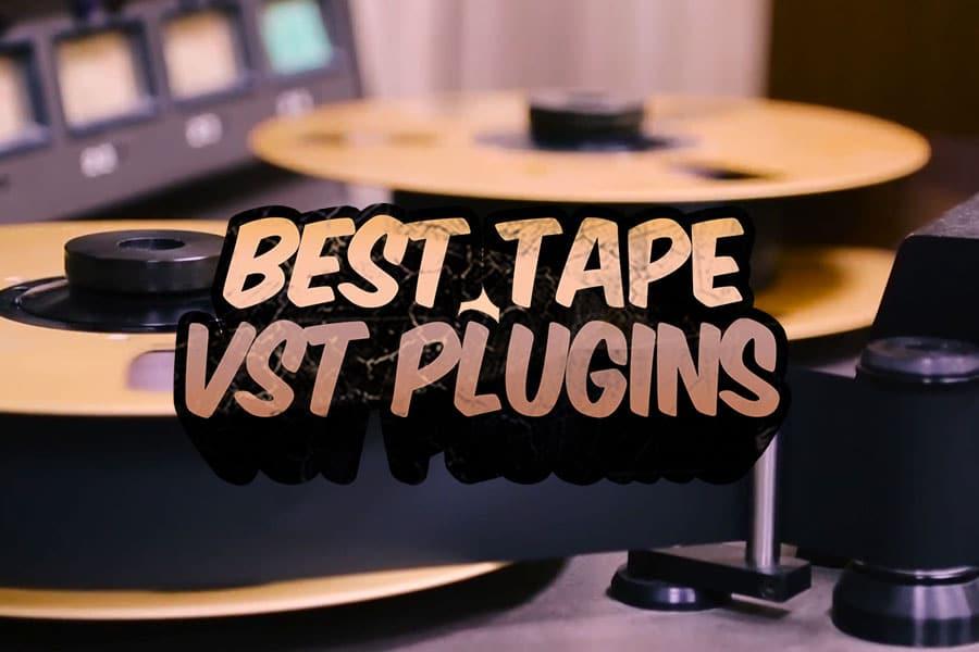 Best Tape Plugins