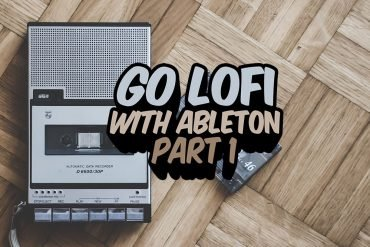 Go Lo-Fi With Ableton Live