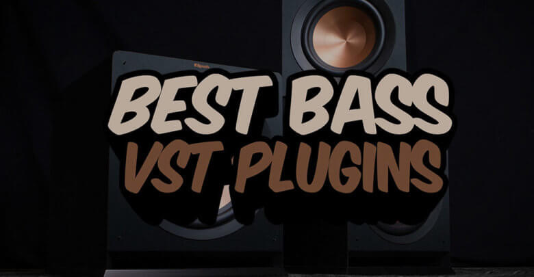 Best Bass VST Plugins
