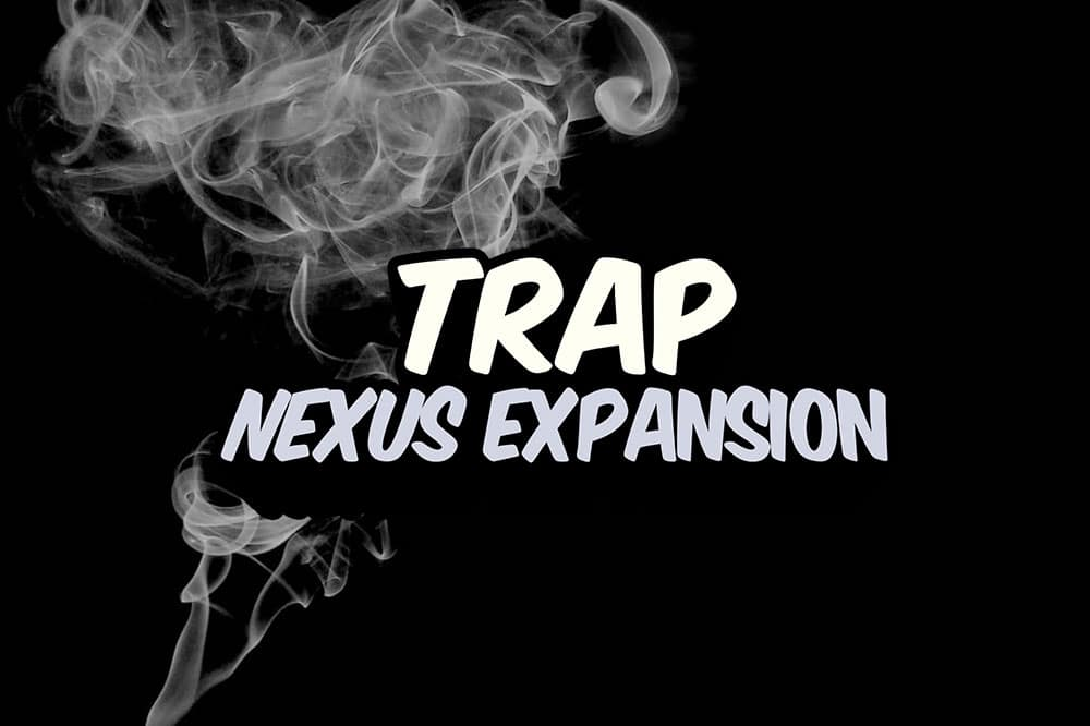 Trap Nexus Expansions | Beat Production