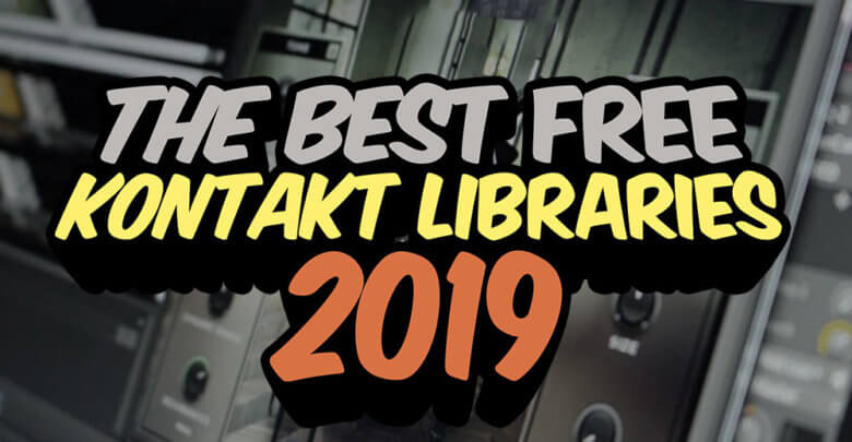 Best Free Kontakt Libraries 2019