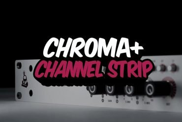 Chroma+ channel strip