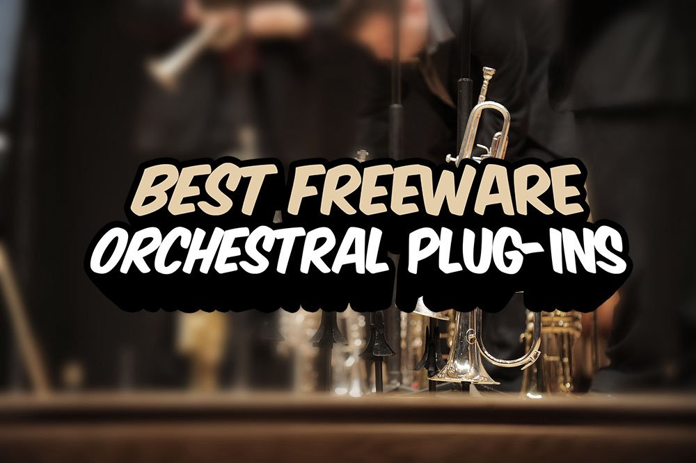 Best Freeware Orchestral Plugins